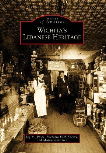 Wichita's Lebanese Heritage (Images of America), JAY PRICE, Victoria Sherry