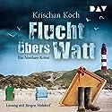 Flucht übers Watt: Ein Nordsee-Krimi Hörbuch von Krischan Koch Gesprochen von: Krischan Koch
