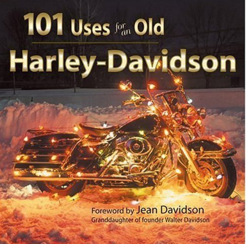 101 Uses for an Old Harley-Davidson (Town Square Giftbook)