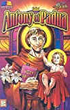 Saint Antony of Padua (Stories of the Saints for Young People Ages 10 to 100)