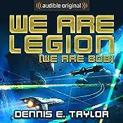 We Are Legion (We Are Bob): Bobiverse, Book 1 | Dennis E. Taylor