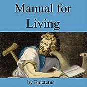 Manual for Living | [Epictetus]