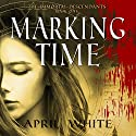 Marking Time: The Immortal Descendants, Volume 1 Audiobook by April White Narrated by Em Eldridge