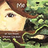 Me: A story showing children their connectedness with the world around them.