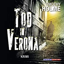 Tod in Verona Hörbuch von Timothy Holme Gesprochen von: Phillip-Lukas Lang
