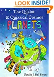 Planets (The Quaint and Quizzical Cosmos)