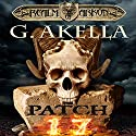 Patch 17 Audiobook by G. Akella Narrated by Zach Villa