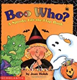 Boo Who? A Spooky Lift-the-Flap Book (059005905X) by Holub, Joan