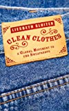 Clean Clothes: A Global Movement to End Sweatshops
