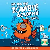 My Big Fat Zombie Goldfish: The SeaQuel | Mo O'Hara