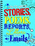 img - for How to Write Stories, Poems, Reports, Letters and Email book / textbook / text book