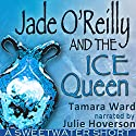 Jade O'Reilly and the Ice Queen (Sweetwater Shorts) Audiobook by Tamara Ward Narrated by Julie Hoverson