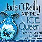 Jade O'Reilly and the Ice Queen (Sweetwater Shorts) | Tamara Ward