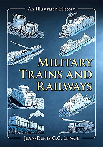 Military Trains and Railways: An Illustrated History