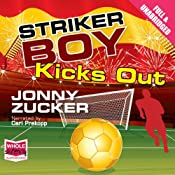 Striker Boy Kicks Out | [Jonny Zucker]