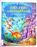The Fish Who Could Wish John Bush