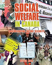 Social Welfare in Canada Understanding Income Security by Steven Hick