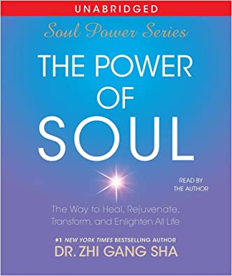The Power of Soul: The Way to Heal, Rejuvenate, Transform and Enlighten All Life (Soul Power 3)
