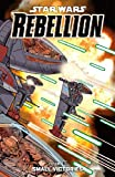 img - for Star Wars Rebellion Volume 3: Small Victories (Star Wars Rebellion Graphic Novels) book / textbook / text book