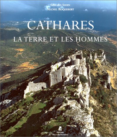 Cathares : La Terre et les Hommes