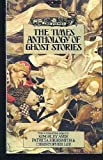 The Times Anthology Of Ghost Stories