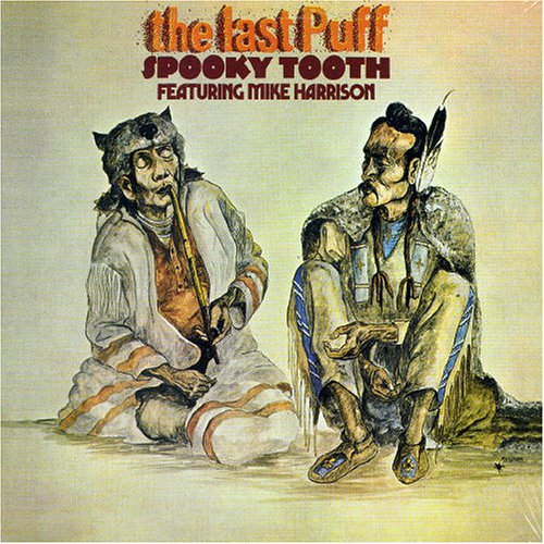 Spooky Tooth - The Last Puff - Zortam Music