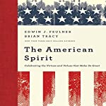 The American Spirit: Celebrating the Virtues and Values that Make Us Great | Edwin J. Feulner,Brian Tracy