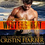 Winters Heat: Titan, Book 1 (       UNABRIDGED) by Cristin Harber Narrated by Jeffrey Kafer