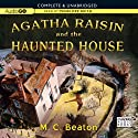 Agatha Raisin and the Haunted House: An Agatha Raisin Mystery, Book 14 (       UNABRIDGED) by M. C. Beaton Narrated by Penelope Keith