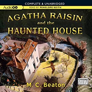 Agatha Raisin and the Haunted House: An Agatha Raisin Mystery, Book 14 | [M. C. Beaton]