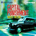 Capital Punishment (       UNABRIDGED) by Robert Wilson Narrated by Gildart Jackson