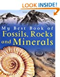 My Best Book of Fossils, Rocks and Minerals (My Best Book of ...)