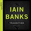 Transition Audiobook by Iain Banks Narrated by Peter Kenny