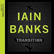 Transition | [Iain Banks]