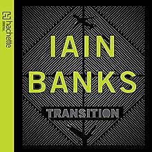 Transition | Livre audio Auteur(s) : Iain Banks Narrateur(s) : Peter Kenny