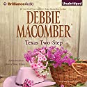 Texas Two-Step: A Selection from Heart of Texas, Volume 1 (       UNABRIDGED) by Debbie Macomber Narrated by Natalie Ross