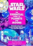 Star Wars: Essential Guide to Moons and Planets (075222333X) by Wallace, Daniel