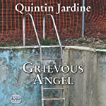 Grievous Angel: A Bob Skinner Mystery, Book 21 (       UNABRIDGED) by Quintin Jardine Narrated by James Bryce