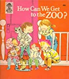 img - for How Can We Get to the Zoo? book / textbook / text book