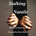 Stalking Natalie | Skip Coryell