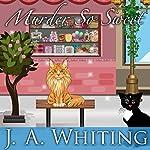 Murder So Sweet: Sweet Cove Mystery, Book 2 | J. A. Whiting