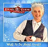 Escape Claus, The: What to Do About Frost? (Santa Clause 3 8x8)