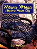 Mosaic Magic: Afghans Made Easy (0848719034) by Chin, Lily