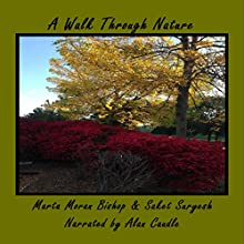 A Walk through Nature (       UNABRIDGED) by Marta Moran Bishop, Saket Suryesh Narrated by Alan Caudle