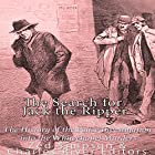 The Search for Jack the Ripper: The History of the Police Investigation into the Whitechapel Murders Hörbuch von Zed Simpson,  Charles River Editors Gesprochen von: Scott Clem