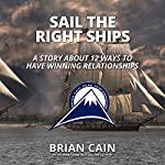 Sail The Right Ships: Pillar #5 | Brian Cain