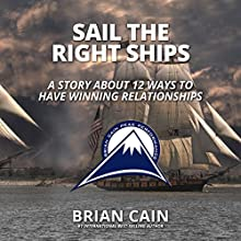 Sail The Right Ships: Pillar #5 Audiobook by Brian Cain Narrated by Brian Cain, Erin Cain, Griffin Gum, Jacob Armstrong, Randy Jackson