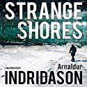 Strange Shores (       UNABRIDGED) by Arnaldur Indridason Narrated by Saul Reichlin