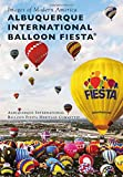 img - for Albuquerque International Balloon Fiesta  (Images of Modern America) book / textbook / text book