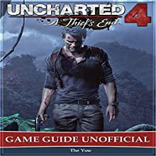 Uncharted 4: A Thief's End Game Guide Unofficial Audiobook by  The Yuw Narrated by Jamica Hooks